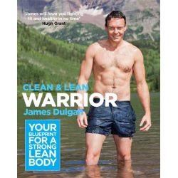 Clean & Lean Warrior , Your Blueprint for a Strong, Lean Body by James Duigan, 9780857830869.