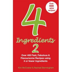 4 Ingredients 2, Over 400 Fast, Fabulous and Flavoursome Recipes Using 4 or Fewer Ingredients by Kim McCosker, 9780646491790.