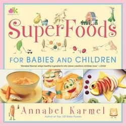 SuperFoods For Babies and Children, For Babies and Children by Annabel Karmel, 9780743275248.