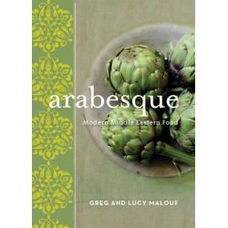 Arabesque , Modern Middle Eastern Food by Greg Malouf, 9781740667678.