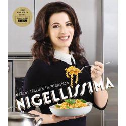 Nigellissima , Instant Italian Inspiration by Nigella Lawson, 9780701187330.
