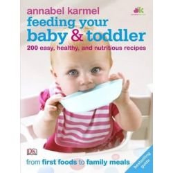 Feeding Your Baby and Toddler by Karmel Annabel, 9781405359788.