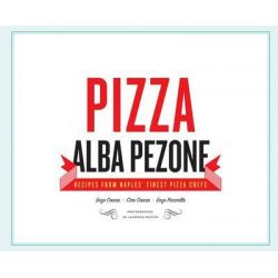Pizza, Recipes from the Finest Pizza Chefs in Naples by Alba Pezone, 9781742706405.