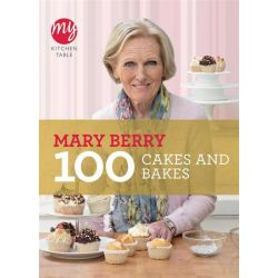 100 Classic Cakes and Bakes, My Kitchen Table by Mary Berry, 9781849901499.
