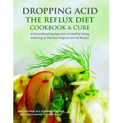 Dropping Acid, The Reflux Diet Cookbook & Cure by Jamie MD Koufman, 9780982708316.