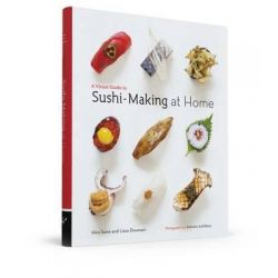 A Visual Guide to Sushi-Making at Home by Hiro Sone, 9781452107103.