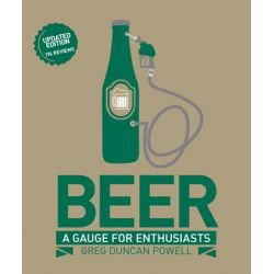 Beer : A Gauge For Enthusiasts, Greg Duncan-Powell by Greg Duncan Powell, 9781741968132.