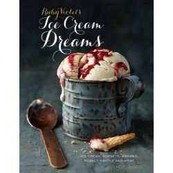 Ruby Violet's Ice Cream Dream, Ice Cream, Sorbets, Bombes, Peanut Brittle and More by Julie Fisher, 9781742705934.