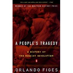 A People's Tragedy, the Russian Revolution:1891-1924 by Orlando Figes, 9780140243642.