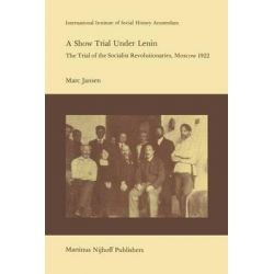 A Show Trial Under Lenin, The Trial of the Socialist Revolutionaries, Moscow 1922 by M. Jansen, 9789400976085.