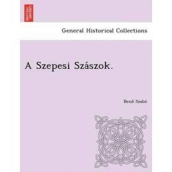 A Szepesi Sza Szok. by Beno Szabo, 9781249023098.