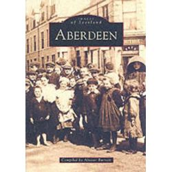 Aberdeen by Alistair Burnett, 9780752418285.