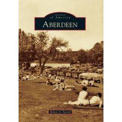 Aberdeen by Robert A Farrell, 9780738598154.