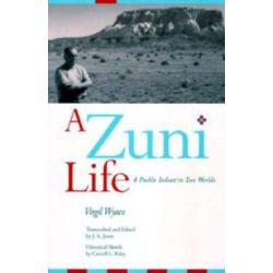A Zuni Life, A Pueblo Indian in Two Worlds by Virgil Wyaco, 9780826318817.