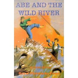 Abe and the Wild River by Edith McCall, 9780880924399.