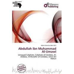 Abdullah Ibn Muhammad Al-Umawi by Adam Cornelius Bert, 9786200380050.