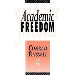 Academic Freedom by Conrad Russell, 9780415037150.