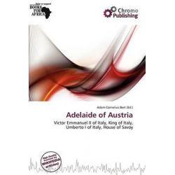 Adelaide of Austria by Adam Cornelius Bert, 9786200035530.