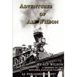 Adventures Of Alf Wilson by John Alf Wilson, 9781582187891.