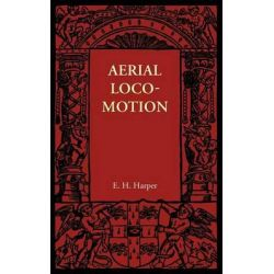 Aerial Locomotion by E. H. Harper, 9781107605923.