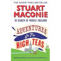 Adventures on the High Teas, In Search of Middle England by Stuart Maconie, 9780091926519.