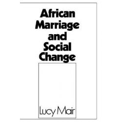 African Marriage and Social Change by Lucy P. Mair, 9780714619088.