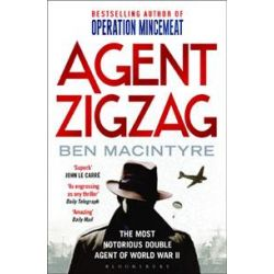 Agent Zigzag, The True Wartime Story of Eddie Chapman by Ben Macintyre, 9781408811498.