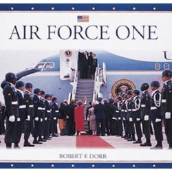 Air Force One by Robert F. Dorr, 9780760310557.
