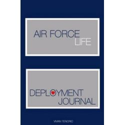 Air Force Life, Deployment Journal by Vivian Tenorio, 9780615593265.