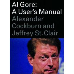Al Gore, A User's Manual by Alexander Cockburn, 9781859848036.