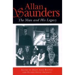 Allan Saunders, The Man and His Legacy by Mary Anne Raywid, 9780824820138.