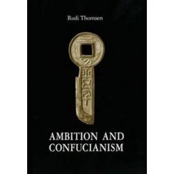 Ambition and Confucianism, A Biography of Wang Mang by Rudi Thomsen, 9788772881553.