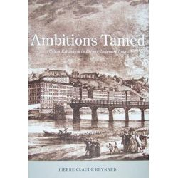 Ambitions Tamed, Urban Expansion in Pre-Revolutionary Lyon by Pierre-Claude Reynard, 9780773534926.
