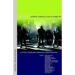 America Latina : Conflicto, Violencia y Paz En El Siglo XXI, Conflicto, Violencia y Paz En El Siglo XXI by Eduardo Andres Sandoval Forero, 9789875610040.