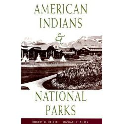 American Indians and National Parks by Robert H. Keller, 9780816520145.
