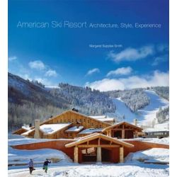 American Ski Resort, architecture, style, experience by M. S. Smith, 9780806142951.
