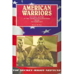 American Warriors, Pictorial History of the American Paratroopers Prior to Normandy by Michel de Trez, 9782960017601.