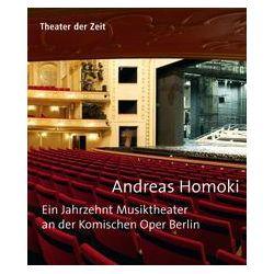 Bücher: Andreas Homoki  von Andreas Homoki,Jonas Peter Daniel Elmenhorst,Claus Spahn,Alban Nikolai Herbst,Malte Krasting