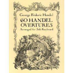 60 Handel Overtures Arranged for Solo Keyboard by George Frideric Handel, 9780486277448.