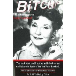 Bitch!, The Autobiography of Lady Lawford by May Lawford, 9780828321174.