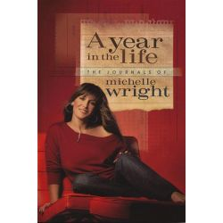 A Year in the Life, The Journals of Michelle Wright by Michelle Wright, 9781894663816.