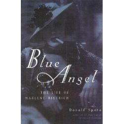 Blue Angel, The Life of Marlene Dietrich by Donald Spoto, 9780815410614.