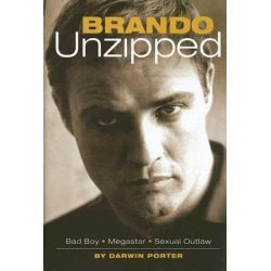 Brando Unzipped, Marlon Brando: Bad Boy, Megastar, Sexual Outlaw by Darwin Porter, 9780974811826.