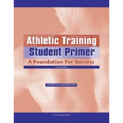Athletic Training Student Primer, A Foundation for Success by Andrew P. Winterstein, 9781556428043.