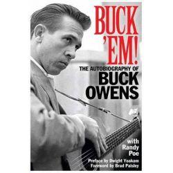 Buck 'Em, The Autobiography of Buck Owens by Buck Owens, 9781480330641.