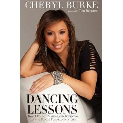 Dancing Lessons, How I Found Passion and Potential on the Dance Floor and in Life by Cheryl Burke, 9780470640005.