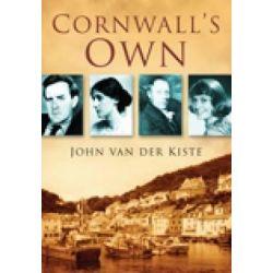 Cornwall's Own by John Van der Kiste, 9780750950886.