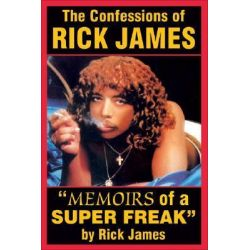 Confessions of Rick James, Memoirs of a Super Freak by Rick James, 9780979097638.