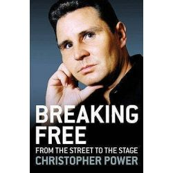 Breaking Free, From the Street to the Stage by Christopher Power, 9781846941719.