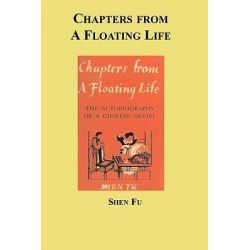 Chapters from a Floating Life by Shen Fu, 9781596543829.